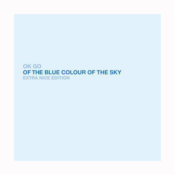 Ok Go - Of The Blue Color Of The Sky Extra Nice Edition Digital Download