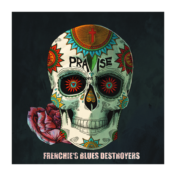 Frenchie's Blues Destroyers - Praise CD