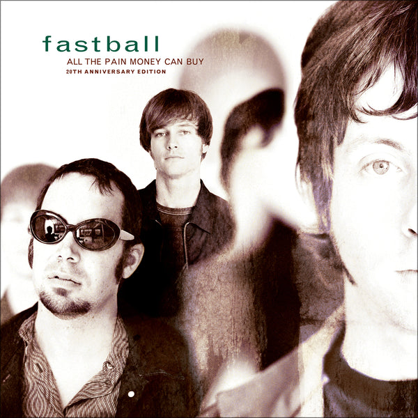 Fastball - 20th Anniversary Re-issue of All the Pain Money Can Buy on Vinyl