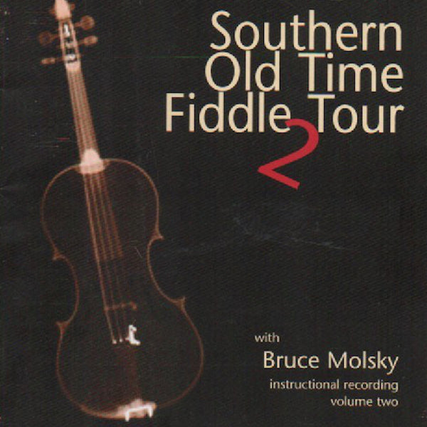 Bruce Molsky - Southern Old Time Fiddle Tour 2 CD