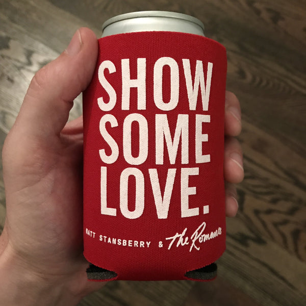 Matt Stansberry & The Romance - Show Some Love Koozie