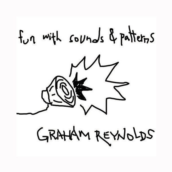Graham Reynolds - Fun With Sounds and Patterns CD (2017)