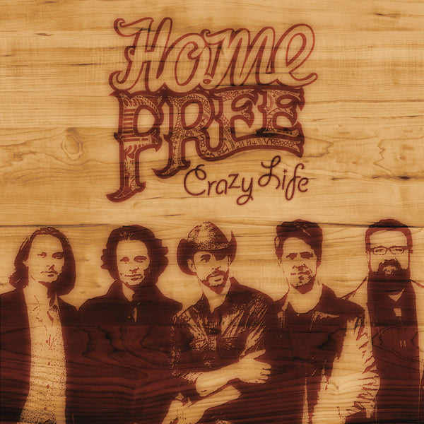 Home Free - Crazy Life CD