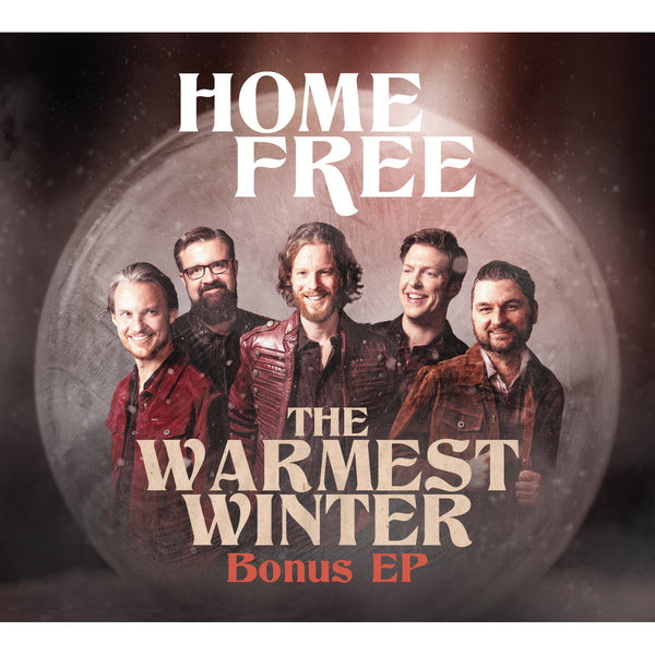 Home Free - The Warmest Winter Bonus EP (Autographed)