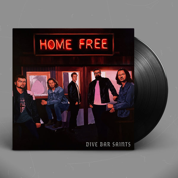 Home Free - Dive Bar Saints Vinyl