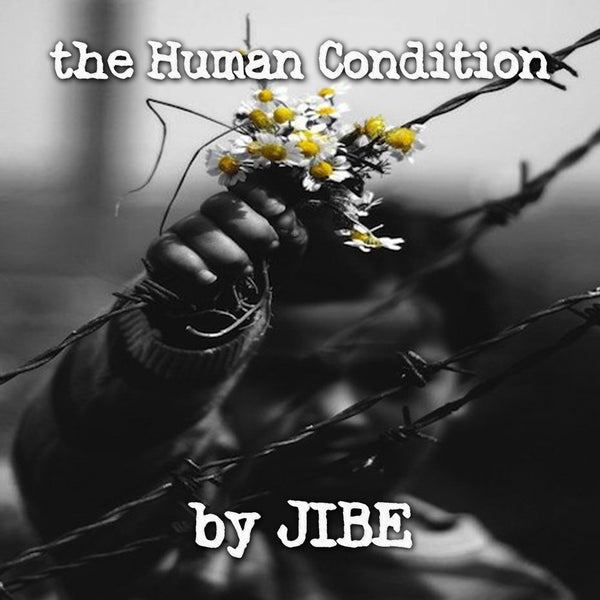 JIBE - The Human Condition (Digital Single)
