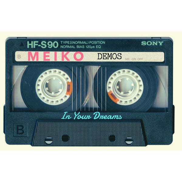 Meiko - In Your Dreams Acoustic Demos Download (PRESALE)