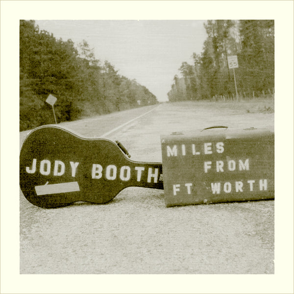 Jody Booth - Miles From Fort Worth (MP3 Download)