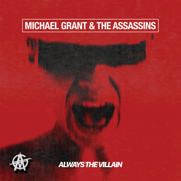 Michael Grant and The Assassins - Always The Villain CD (PRESALE 07/10/20)