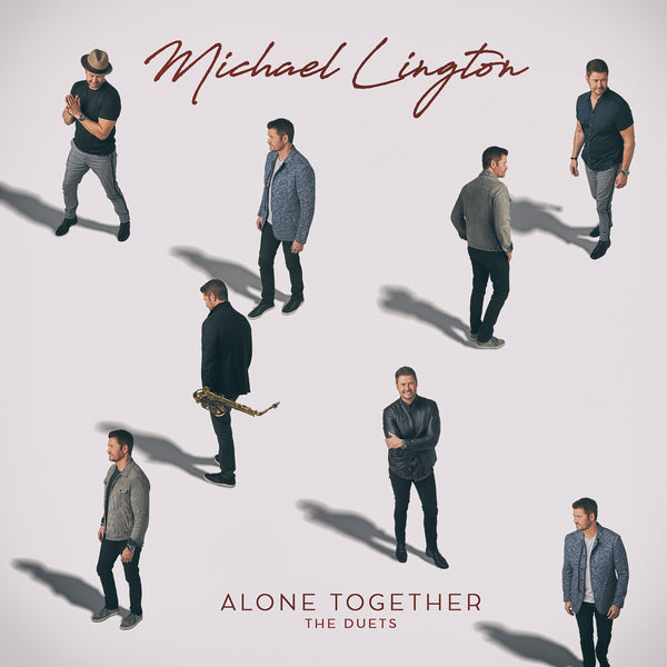 Michael Lington - Alone Together: The Duets Autographed CD (PRESALE 03/26/21)
