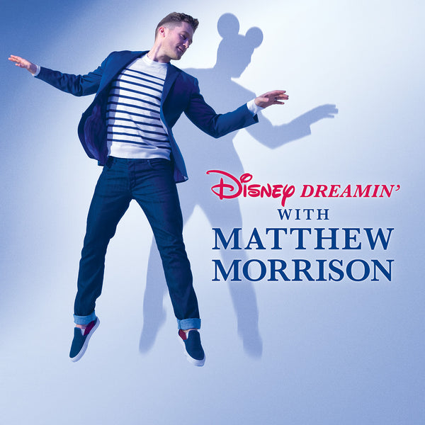 Matthew Morrison - Disney Dreamin' With Matthew Morrison Digital Download (PRESALE 03/06/20)