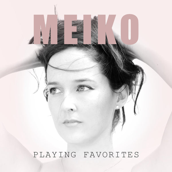 Meiko - Autographed Playing Favorites CD (Shipping in Mid-June)