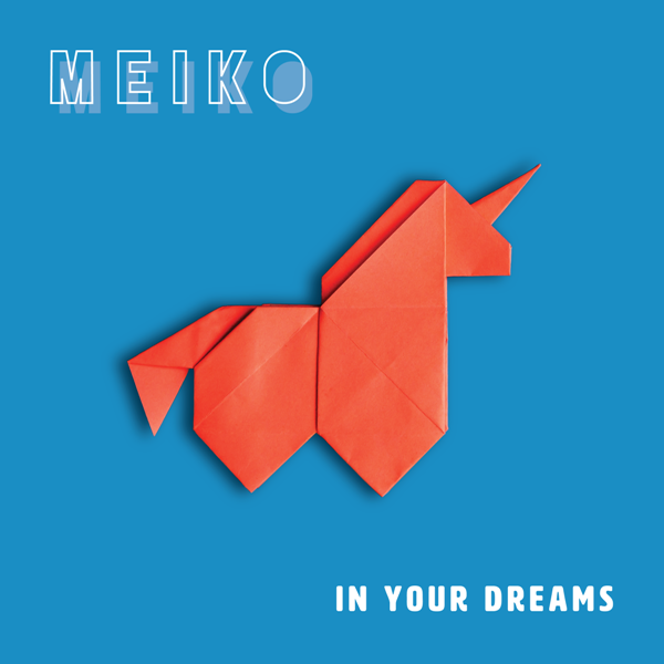 Meiko – Autographed In Your Dreams CD (PRESALE)