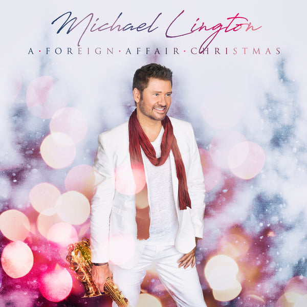 Michael Lington - A Foreign Affair Christmas CD