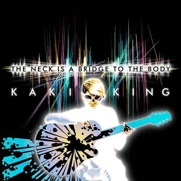 Kaki King - The Neck Is A Bridge To The Body Digital Download