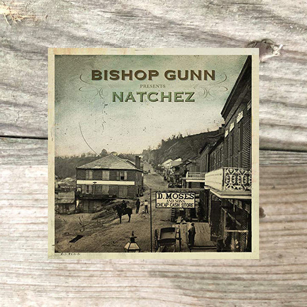 Bishop Gunn - Natchez 12 Inch Vinyl Record (PRESALE FEBRUARY 2020)