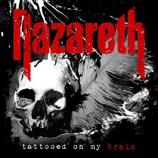 Nazareth - Tattooed On My Brain CD (PRESALE - EARLY OCT)