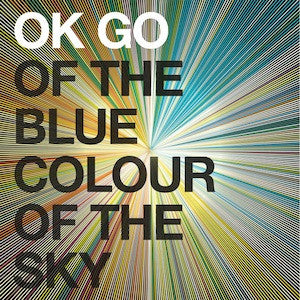 OK Go - Of The Blue Colour Of The Sky CD