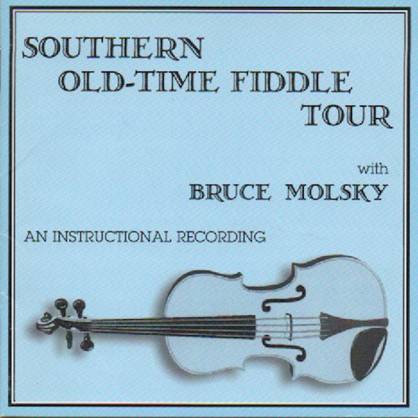 Bruce Molsky - Southern Old Time Fiddle Tour CD