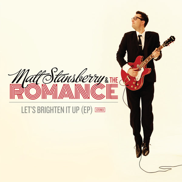 Matt Stansberry & The Romance - Let's Brighten It Up EP