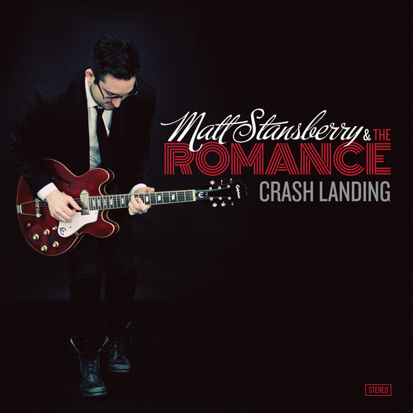 Matt Stansberry & The Romance - Crash Landing