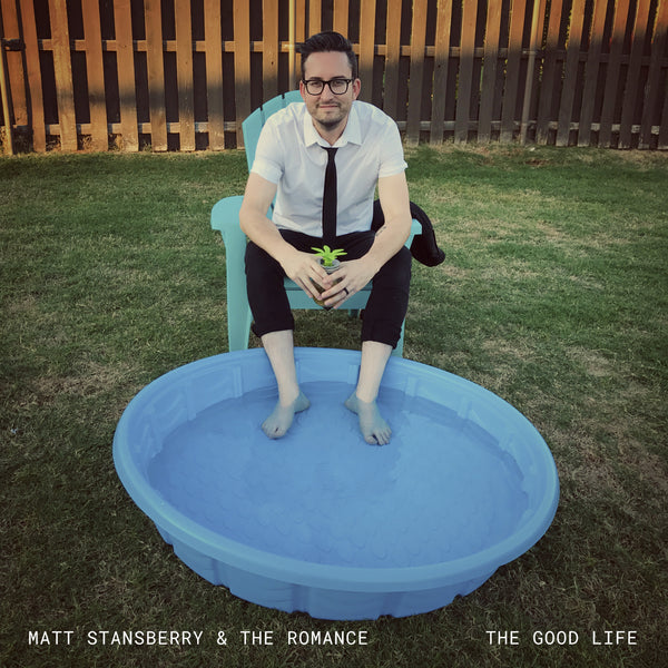 Matt Stansberry & The Romance - The Good Life Single Download