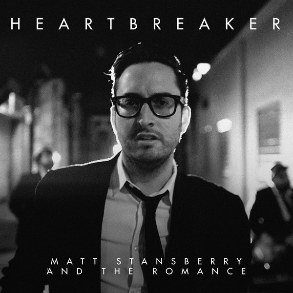 Matt Stansberry & The Romance - Heartbreaker Single Download