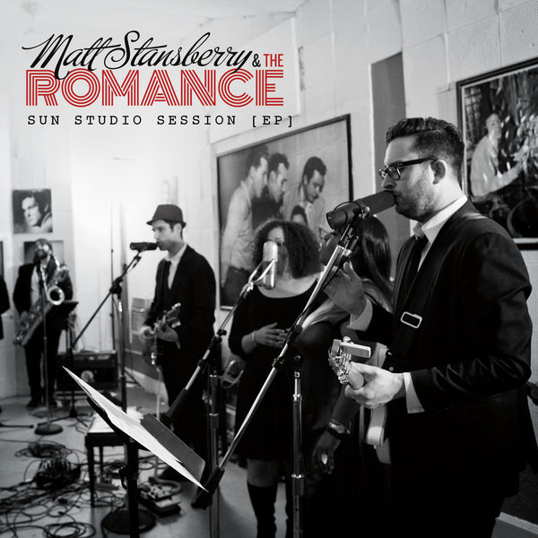 Matt Stansberry & The Romance - Sun Studio Session EP