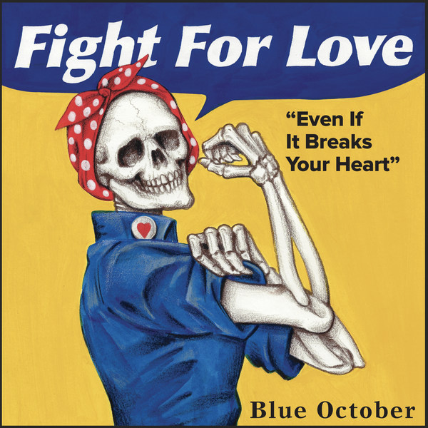 Blue October - Fight For Love Rosie Screenprint Poster