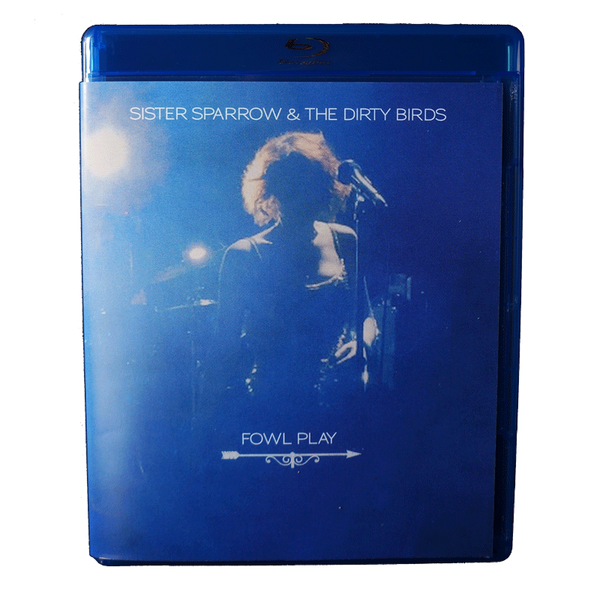 Sister Sparrow & The Dirty Birds - Fowl Play BluRay