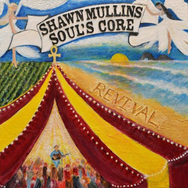 Shawn Mullins - Double CD Soul's Core Revival