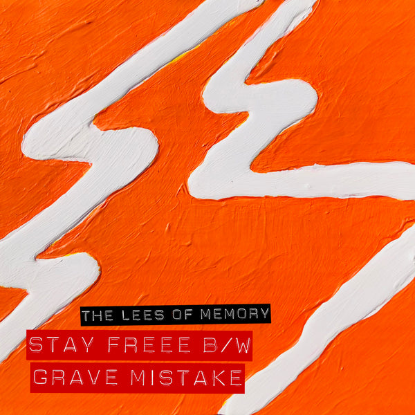 The Lees of Memory - Stay Freee B/W Grave Mistake Translucent Orange Vinyl (PRESALE)