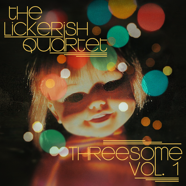 "The Lickerish Quartet -  ""Threesome Vol. 1"" EP, Colored Vinyl + Instrumental Versions (PRESALE)"