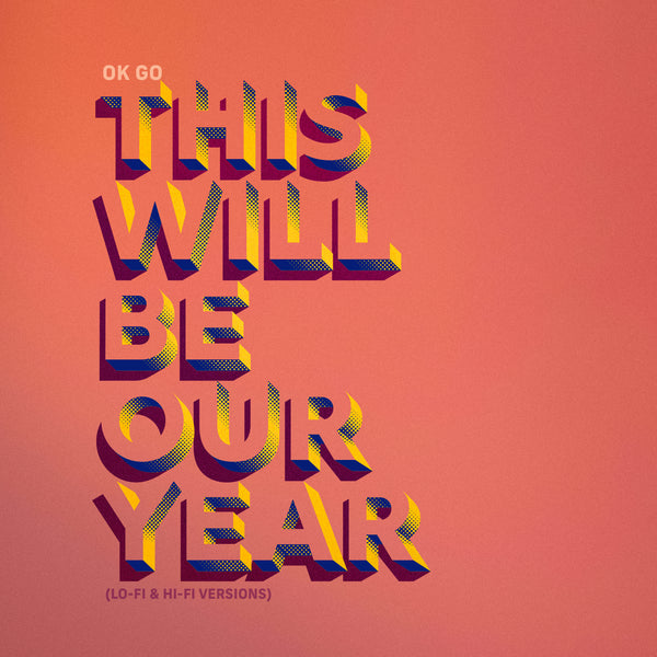 OK Go - This Will Be Our Year Digital Download (PRESALE 01/22/21)
