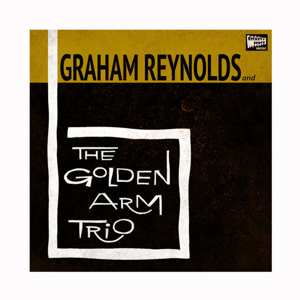 Graham Reynolds - Golden Arm Trio CD (1998)