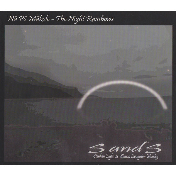 Stephen Inglis - Nā Pō Mākole - The Night Rainbows CD