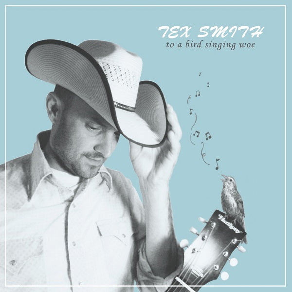 Tex Smith - To A Bird Singing Woe CD