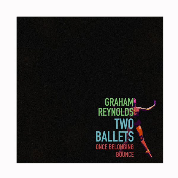 Graham Reynolds - Two Ballets CD (2017)