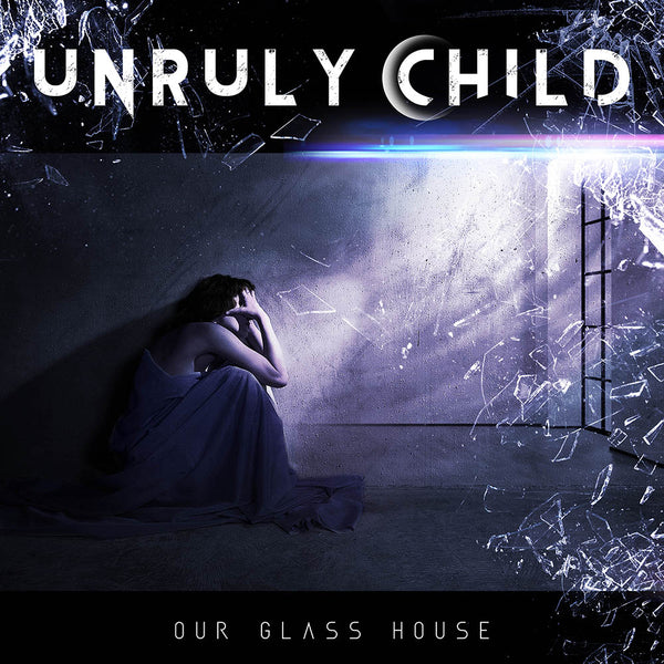 Unruly Child - Our Glass House CD (PRESALE 12/04/20)