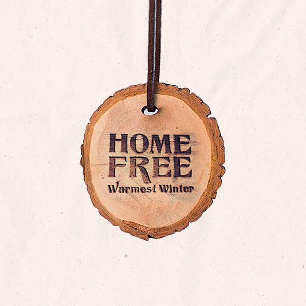 Home Free - Warmest Winter Wooden Ornament