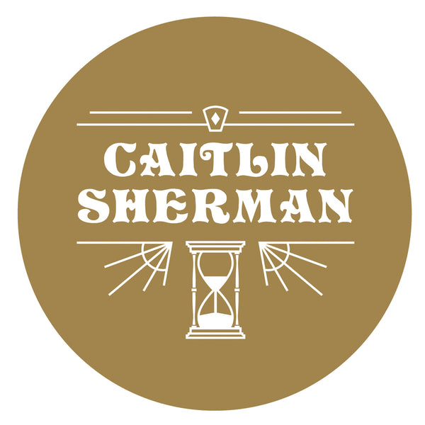 Caitlin Sherman - Caitlin Will Write A Song For You - Your Choice of the Subject Matter (PRESALE 02/14/20)