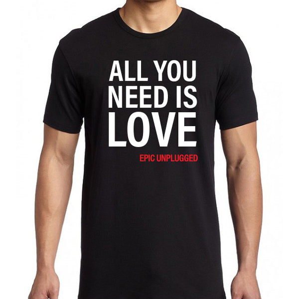 Epic Unplugged - All You Need Is Love Tee