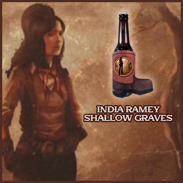 India Ramey - Shallow Graves Boot Koozie (PRESALE)