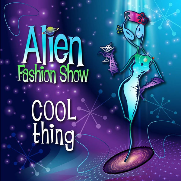 Alien Fashion Show - Cool Thing CD (2011)