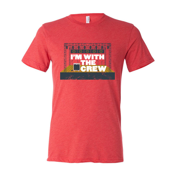 I'm With the Crew - Red Stage T-Shirt