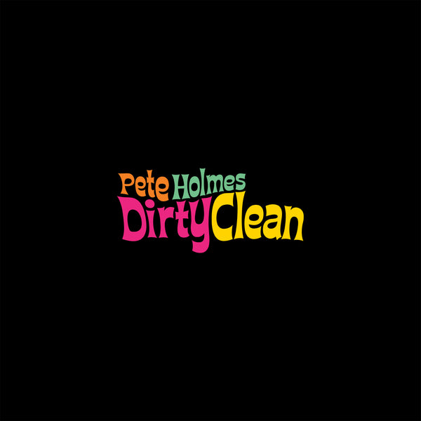 Pete Holmes - Dirty Clean Vinyl