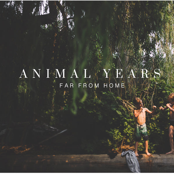 Animal Years - Far From Home EP