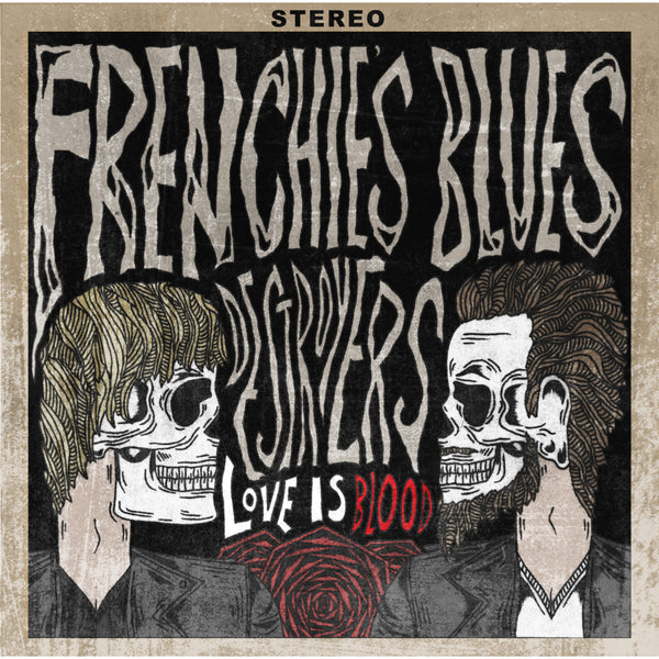 Frenchie's Blues Destroyers - Love is Blood CD (PRESALE)