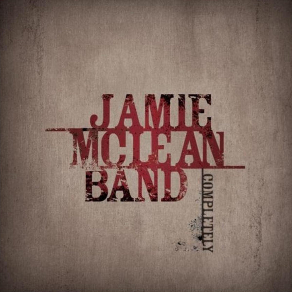 Jamie Mclean Band - Completely CD