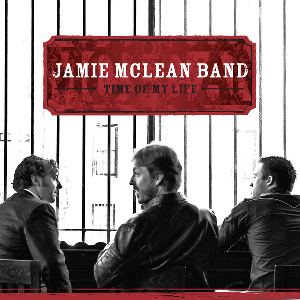 Jamie Mclean Band - Time Of My Life CD